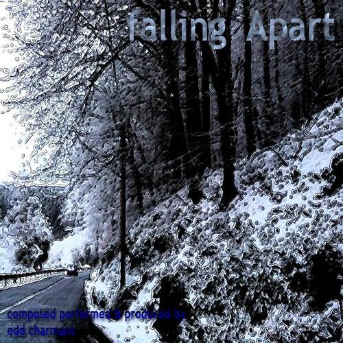 Falling Apart by Edd Charmant