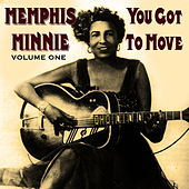 You Got To Move Vol 1 by Memphis Minnie