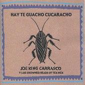 Hay Te Guacho Cucaracho by Joe