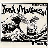 A Trash Up by Josh Martinez