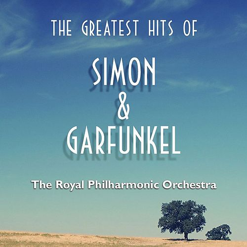 The Greatest Hits of Simon & Garfunkle by Royal Philharmonic Orchestra