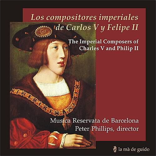 Los compositores imperiales de Carlos V y Felipe II by Musica Reservata De Barcelona