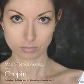 Chopin: Préludes, Ballade No. 1, Mazurkas & Sonata No. 2 by Maria Teresa Assing