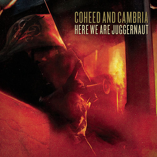 Here We Are Juggernaut by Coheed And Cambria