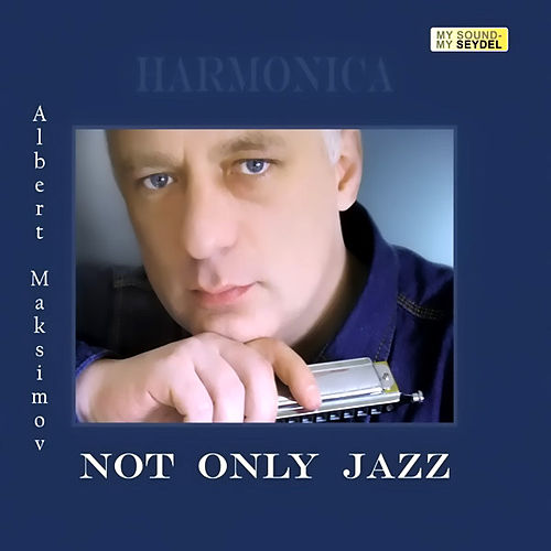 Not Only Jazz by Albert Maksimov