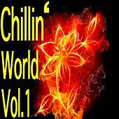 Chillin' World, Vol. 1 by Various Artists