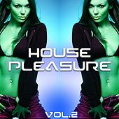 House Pleasure, Vol. 2 by Various Artists