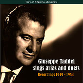Great Opera singers: Giuseppe Taddei Sings Arias and Duets, Recordings 1949 - 1954 by Giuseppe Taddei