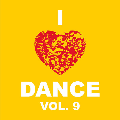 I Love Dance Vol. 9 by Various Artists