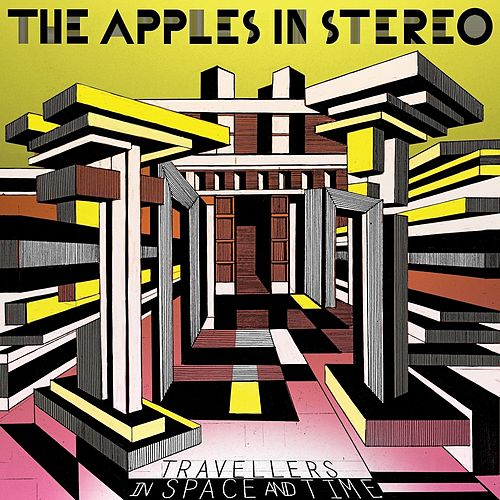Travellers in Space and Time by The Apples in Stereo