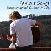 Famous Songs - Instrumental Guitar Music by Guitar Music Songs