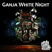 Ganja White Night by Ganja White Night