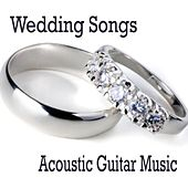 Wedding Classical Songs - Acoustic Guitar Music by Guitar Music Songs