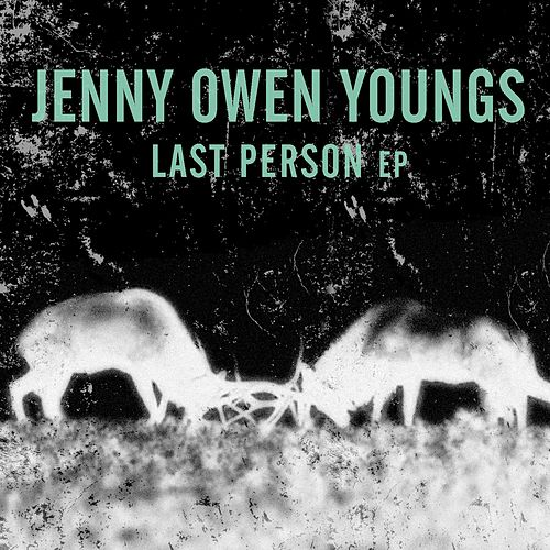 Last Person (EP) by Jenny Owen Youngs