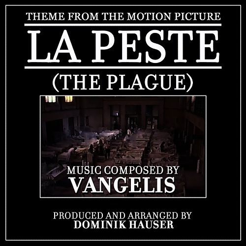 Theme from 'La Peste' (The Plague) (feat. Dominik Hauser) by Vangelis