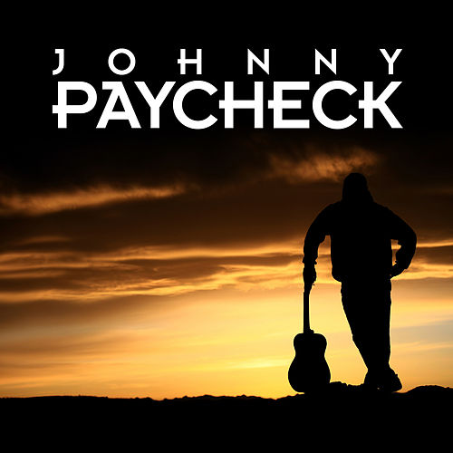 Johnny Paycheck by Johnny Paycheck