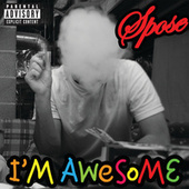 I'm Awesome by Spose