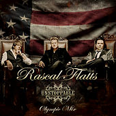 Unstoppable by Rascal Flatts