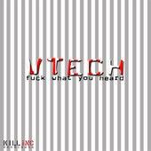 Fuck What You Heard by V-Tech