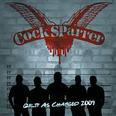 Guilty As Charged 2009 by C*ck Sparrer