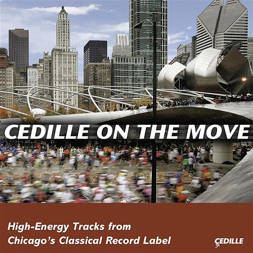 Cedille On The Move (Sampler) by Various Artists