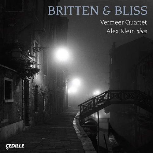 Bliss: Oboe Quintet / Britten: Phantasy / String Quartet No. 3 by Various Artists