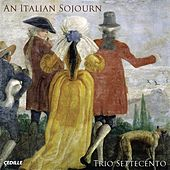 Italian Sojourn (An) by Trio Settecento