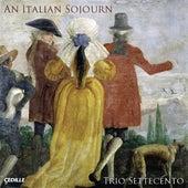 Italian Sojourn (An) von Trio Settecento