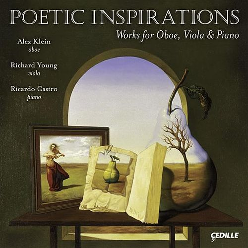 Chamber Music - Klughardt, A. / Loeffler, C. M.  / White, F. / Hindemith, P. (Alex Klein, Richard Young, Ricardo Castro) (Poetic Inspirations) by Alex Klein