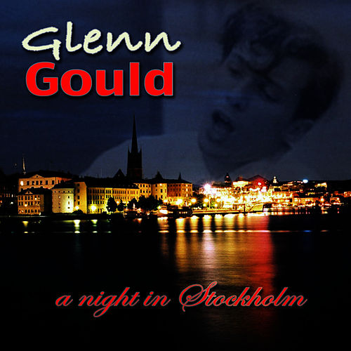 A Night In Stockholm by Glenn Gould