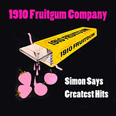 Simon Says - Greatest Hits (Re-Recorded / Remastered Versions) by 1910 Fruitgum Company