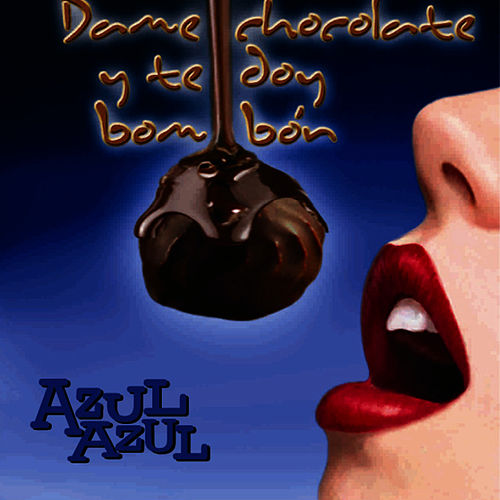 Dame Chocolate y Te Doy Bombón by Azul Azul