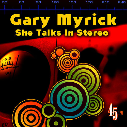 She Talks In Stereo (Re-Recorded / Remastered) by Gary Myrick