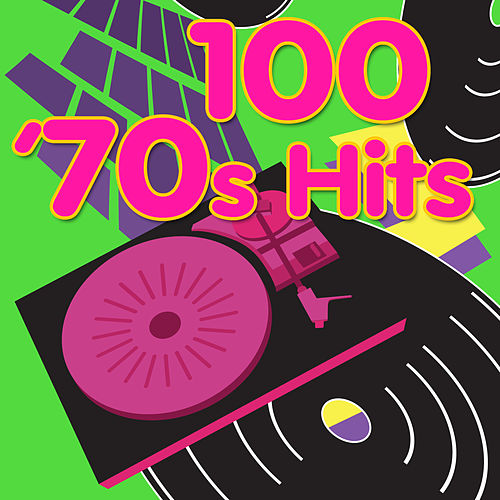 100 '70s Hits by Various Artists