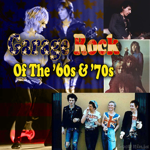 Garage Rock Of The '60s & '70s by Various Artists