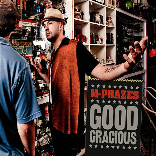 Good Gracious by M-Phazes