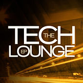Tech Lounge EP by Various Artists