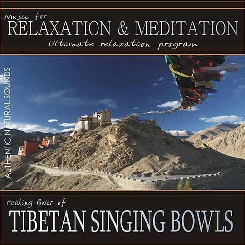 Healing Power of Tibetan Singing Bowls by Music For Relaxation