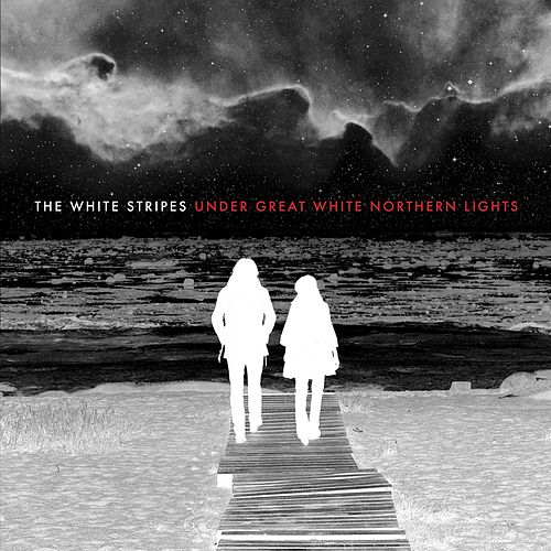 Under Great White Northern Lights by White Stripes