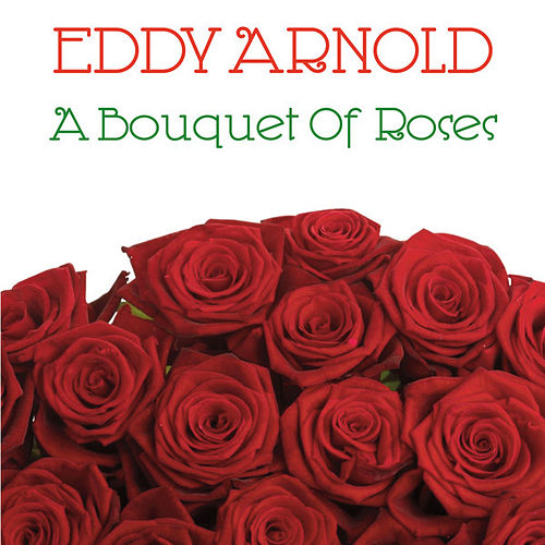 Bouquet of Roses by Eddy Arnold