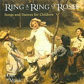 Ring A Ring O'Roses - Songs and Dances for Children by Various Artists