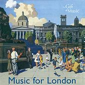Music for London - Music for A Historic City by Various Artists