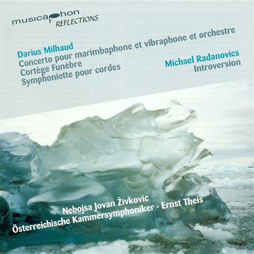 Milhaud, D.: Concerto for Marimba and Vibraphone, Op. 278 / Cortege Funebre / Symphoniette, Op. 363 / Radanovics, M.: Introversion by Various Artists