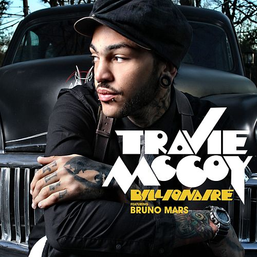 Billionaire [Feat. Bruno Mars] by Travie McCoy