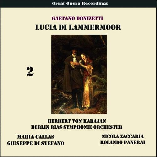 Gaetano Donizetti: Lucia de Lamermoor (Karajan,Callas, Di Stefano,Penerai) [1955], Vol. 2 by RIAS Symphony Orchestra