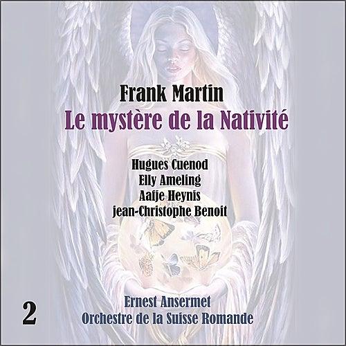 Martin: Le mystère de la Nativité [1957], Vol. 2 by Orchestre de la Suisse Romande