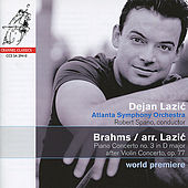 Brahms: Piano Concerto No. 3 in D Major after Violin Concerto, Op. 77 by Dejan Lazić