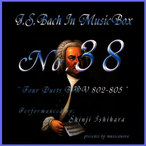 Bach In Musical Box 38/Four Duette Bwv 802-805 by Shinji Ishihara