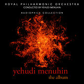 Yehudi Menuhin - The Album by Royal Philharmonic Orchestra