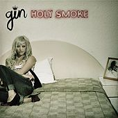 Holy Smoke by Gin Wigmore